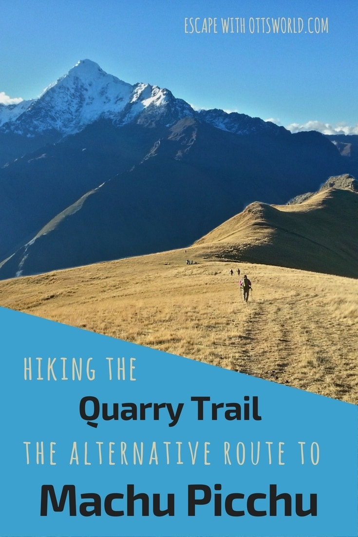 Taking the Inca Trail through the Sun Gate to Machu Picchu in Peru seems to be on everyone's bucket list, but a limited number of daily tourist permits are available. If you get turned away there are alternatives like the Quarry Trail that are just as impressive and maybe even more challenging!