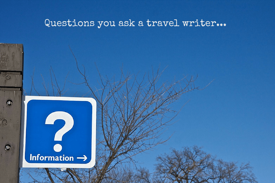 Questions you ask a travel writer...