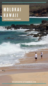 Molokai Hawaii the friendly island