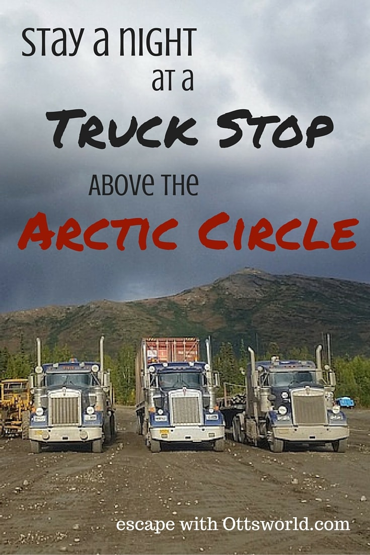 Sleeping with Truckers Ever wonder what it would be like to stay the night at a truck stop?  Go off the grid in Coldfoot Alaska's Truckstop hotel.