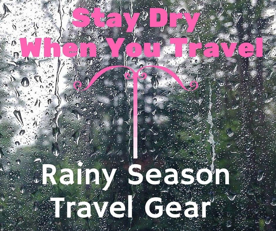 rainy season travel gear