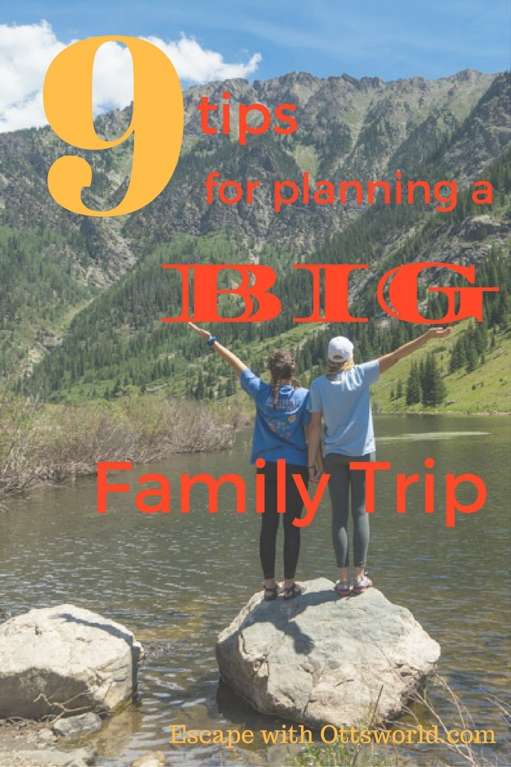 How to Plan a Big Family Trip 9 tips to make your family trip planning go smoother