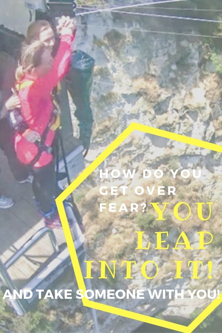 Taking a Leap into Fear.  How do you get over fear?  You Leap into it...and take a friend with you!