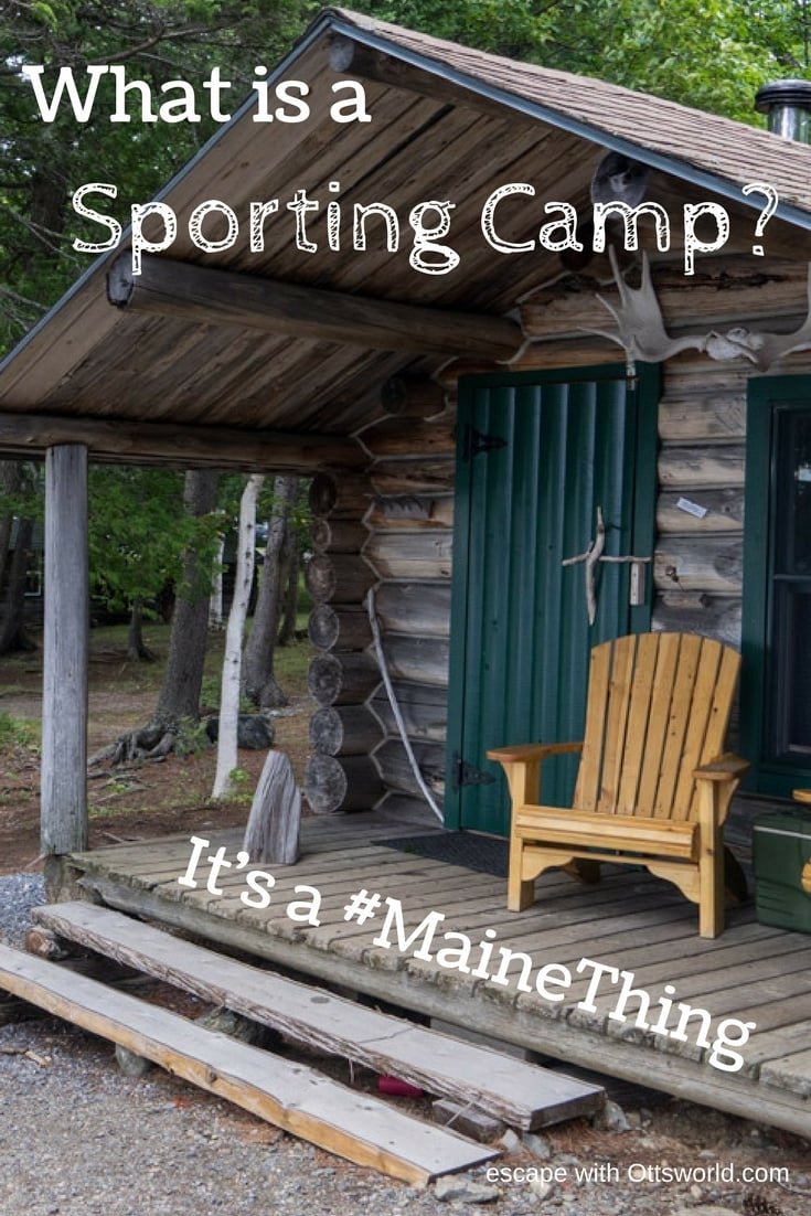 What is a sporting camp in Maine? From food, to activities, and cabins - what you can expect when you go!